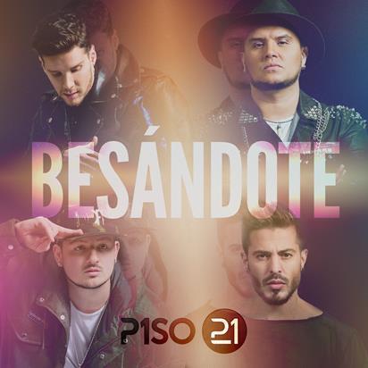 Piso 21 y el xito de su nuevo sencillo bes ndote la mega for Piso 21 besandote
